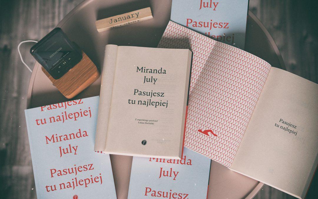 W szaleństwie jest metoda, czyli Miranda July w opowiadaniach