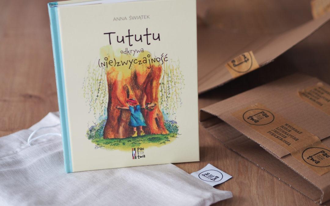 """Tututu ratuje nam wakacje, czyli """"Tututu odkrywa (nie)zwyczajność"""" Anny Świątek"""