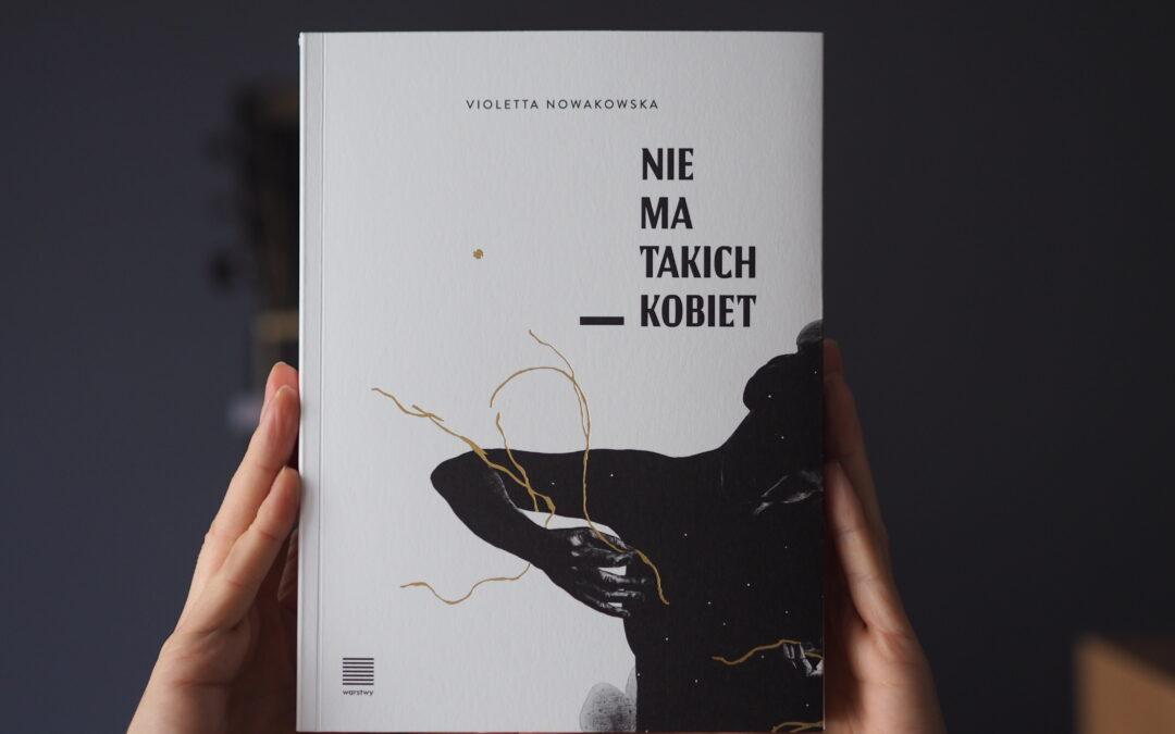 """""""Nie rób ze mnie pomnika"""", czyli """"Nie ma takich kobiet"""" V.Nowakowskiej"""